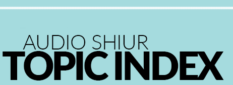 Audio Shiur Topic Index